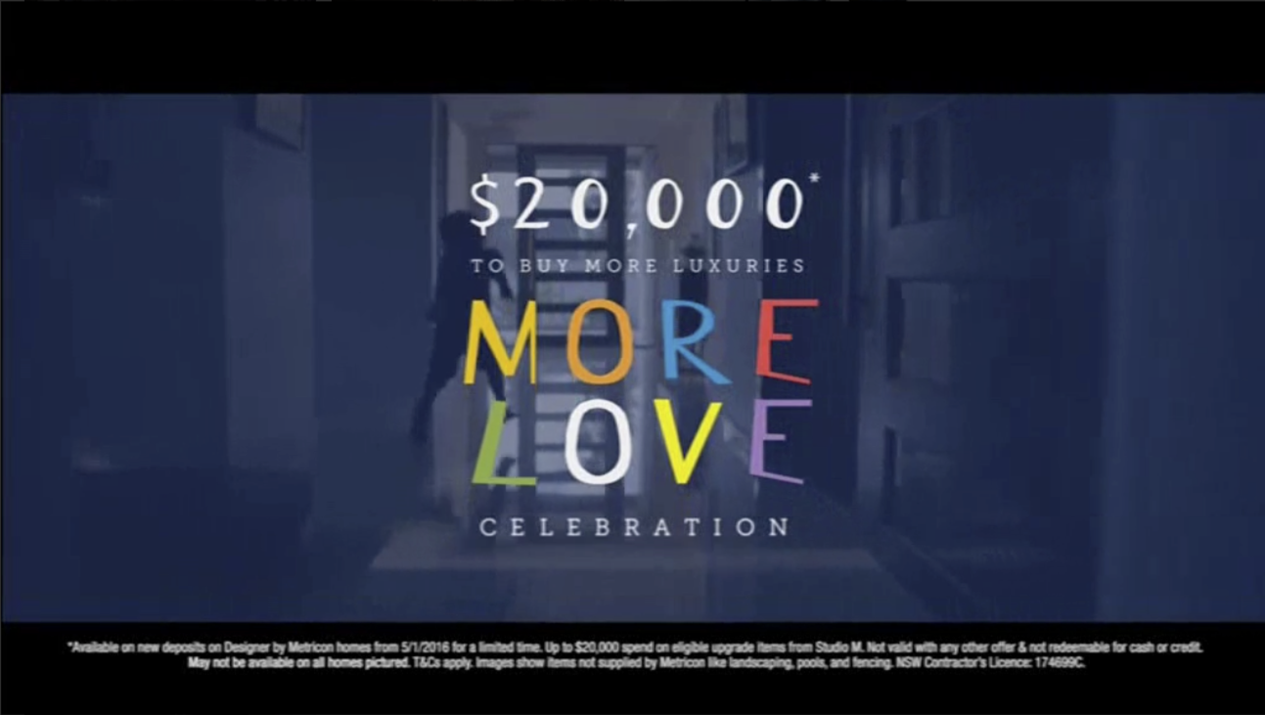 "Metricon's ""More love celebration"" campaign offered $20,000 towards extra luxuries."